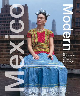 Mexico Modern: Art, Commerce, and Cultural Exchange Cover Image