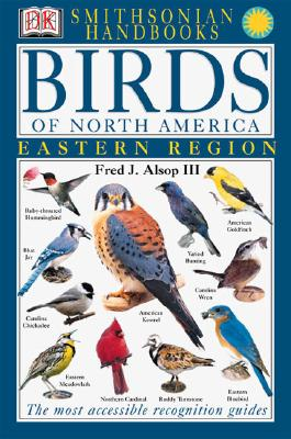 Handbooks: Birds of North America: East: The Most Accessible Recognition Guide (DK Smithsonian Handbook) Cover Image