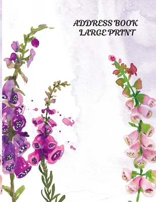 Address Book Large Print: Cute Floral Designed For Seniors, Adult - Big Font Size With A-Z Tabs - Perfect for Keeping Track of Names, Addresses, Cover Image