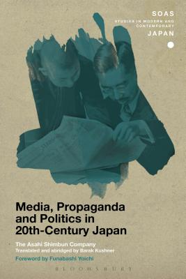 Media, Propaganda and Politics in 20th-Century Japan (Soas Studies in Modern and Contemporary Japan) Cover Image