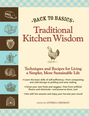 Traditional Kitchen Wisdom: Techniques and Recipes for Living a Simpler, More Sustainable Life Cover Image