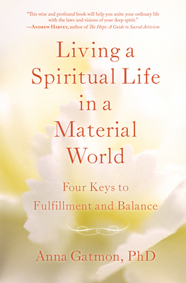 Living a Spiritual Life in a Material World: 4 Keys to Fulfillment and Balance Cover Image
