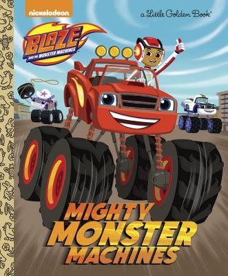 Mighty Monster Machines (Blaze and the Monster Machines) (Little Golden Book) Cover Image