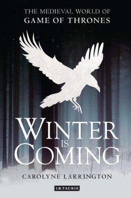 Winter Is Coming: The Medieval World of Game of Thrones Cover Image