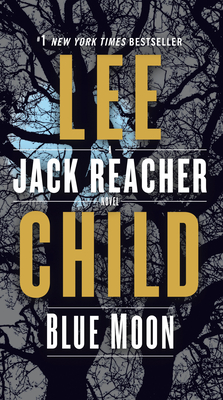 Blue Moon: A Jack Reacher Novel Cover Image