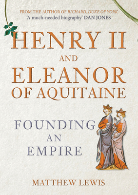 Henry II and Eleanor of Aquitaine: Founding an Empire Cover Image