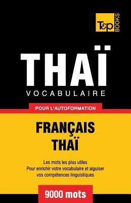Vocabulaire Français-Thaï pour l'autoformation - 9000 mots (French Collection #298) Cover Image