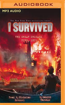 I Survived the Great Chicago Fire, 1871: Book 11 of the I Survived Series Cover Image
