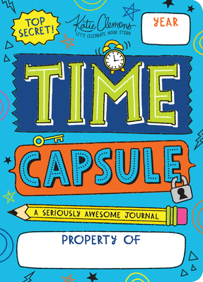 Time Capsule: A Seriously Awesome Journal Cover Image