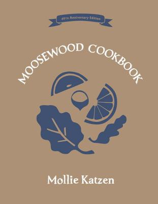The Moosewood Cookbook: 40th Anniversary Edition Cover Image