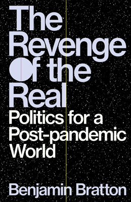 The Revenge of the Real: Politics for a Post-Pandemic World Cover Image