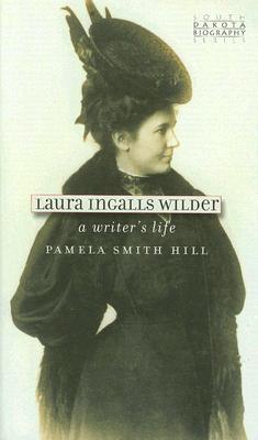 Laura Ingalls Wilder: A Writer's Life (South Dakota Biography) Cover Image