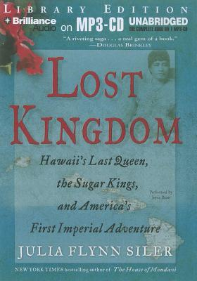 Lost Kingdom: Hawaii's Last Queen, the Sugar Kings, and America's First Imperial Adventure Cover Image
