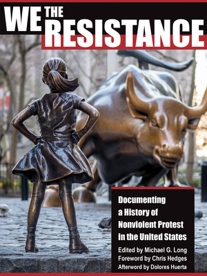 We the Resistance: Documenting a History of Nonviolent Protest in the United States Cover Image