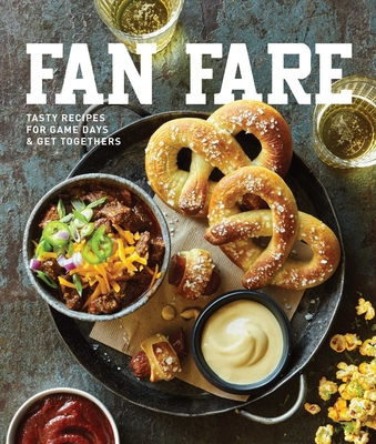 Fan Fare: Game Day Recipes for Delicious Finger Foods, Drinks & More Cover Image