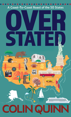 Overstated: A Coast-To-Coast Roast of the 50 States Cover Image