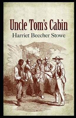 Uncle tom's cabin: illustrated Cover Image
