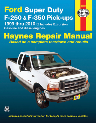 Ford Super Duty Pick-up & Excursion for Ford Super Duty F-250 & F-350 Pick-ups & Excursion 999-10) Haynes Repair Manual: Includes Gasoline and Diesel Engines Cover Image