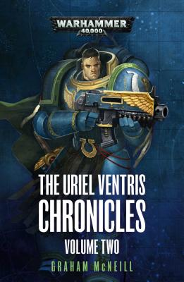 The Uriel Ventris Chronicles: Volume Two (Warhammer 40,000) Cover Image