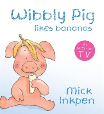Wibbly Pig Likes Bananas Cover Image