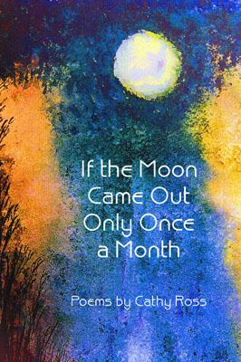 If the Moon Came Out Only Once a Month Cover Image
