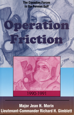 Operation Friction 1990-1991: The Canadian Forces in the Persian Gulf Cover Image