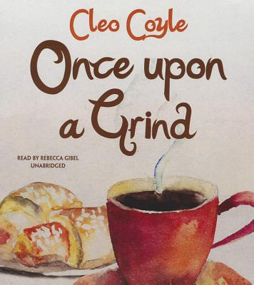 Once Upon a Grind (Coffeehouse Mysteries #14) Cover Image