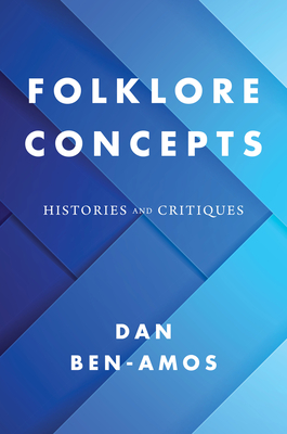 Folklore Concepts: Histories and Critiques Cover Image