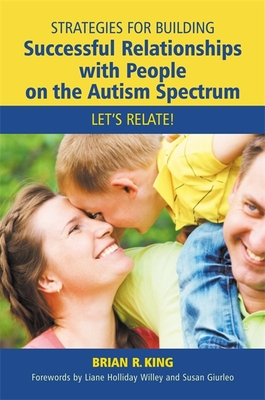 Strategies for Building Successful Relationships with People on the Autism Spectrum: Let's Relate! Cover Image