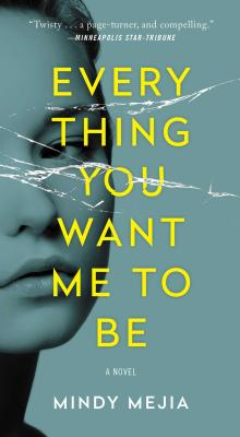 Everything You Want Me to Be: A Novel Cover Image