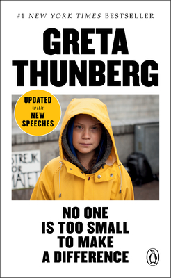 No One Is Too Small to Make a Difference Greta Thunberg, Penguin, $10,
