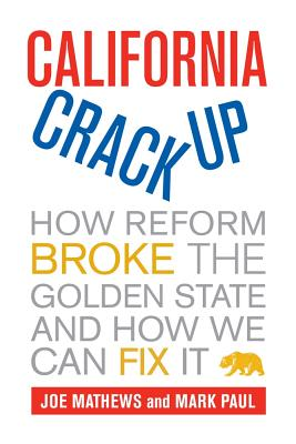California Crackup: How Reform Broke the Golden State and How We Can Fix It Cover Image