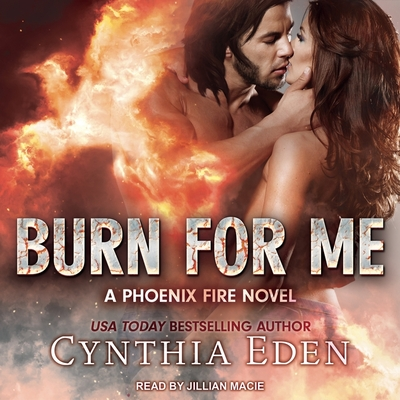 Cover for Burn for Me (Phoenix Fire #1)