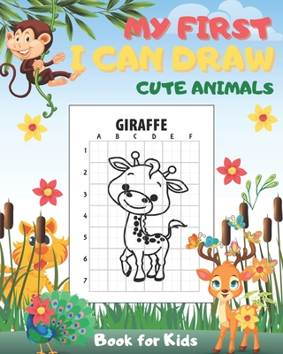 My First I Can Draw Cute Animals Book for Kids: Big Books for Toddlers of Drawing Fun for Boys and Girls Cover Image