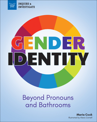 Gender Identity: Beyond Pronouns and Bathrooms (Inquire & Investigate) Cover Image