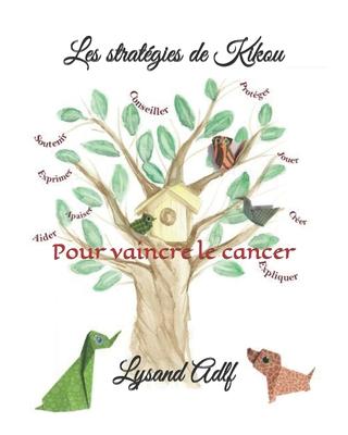 Les stratégies de Kikou: Pour vaincre le cancer Cover Image