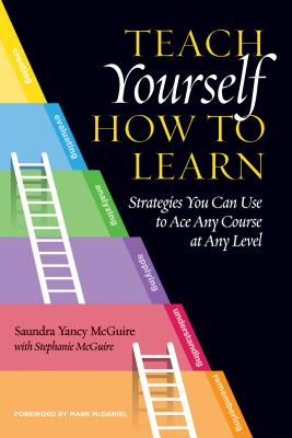 Teach Yourself How to Learn: Strategies You Can Use to Ace Any Course at Any Level Cover Image
