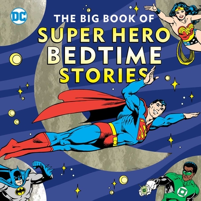 The Big Book of Super Hero Bedtime Stories by Noah Smith