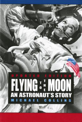 Flying to the Moon: An Astronaut's Story Cover Image