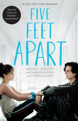 Five Feet Apart (Film Edition) by Rachael Lippincott, with Mikki Daughtry and Tobias Iacconis