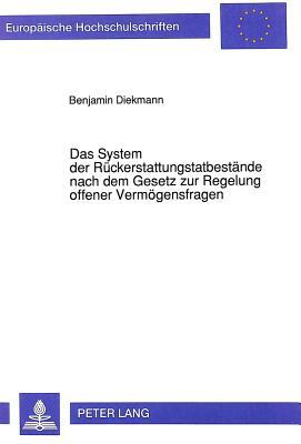 Das System Der Rueckerstattungstatbestaende Nach Dem Gesetz Zur Regelung Offener Vermoegensfragen (Europaeische Hochschulschriften / European University Studie #1292) Cover Image