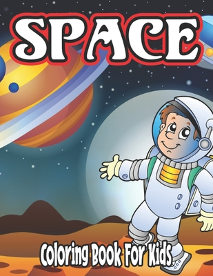 Space Coloring Book for Kids: Space Coloring Book for Kids Ages 2-4 Cover Image