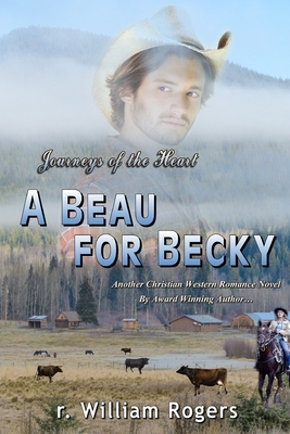A Beau For Becky: Journeys Of The Heart Cover Image
