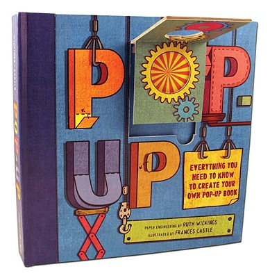Pop-Up: Everything You Need to Create Your Own Pop-Up Book Cover Image