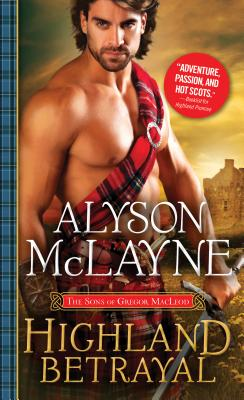 Highland Betrayal (Sons of Gregor MacLeod #3) Cover Image