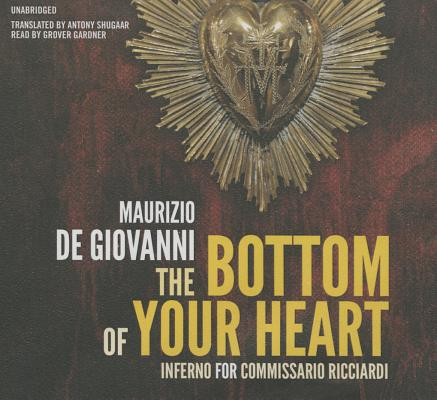The Bottom of Your Heart Lib/E: The Inferno for Commissario Ricciardi Cover Image