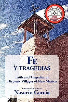 Fe y Tragedias: Faith and Tragedies in Hispanic Villages of New Mexico Cover Image