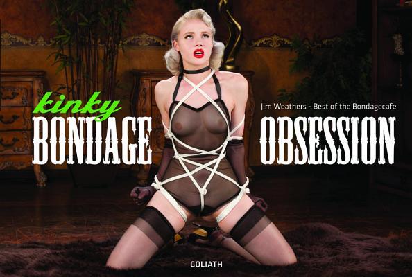 Kinky Bondage Obsession: Best of the Bondagecafe Cover Image