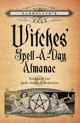 Llewellyn's 2022 Witches' Spell-A-Day Almanac Cover Image