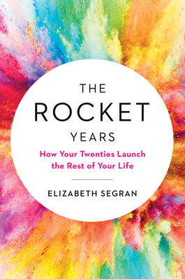 The Rocket Years: How Your Twenties Launch the Rest of Your Life Cover Image